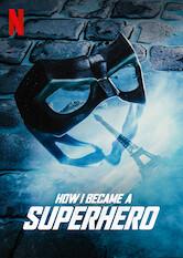 Search netflix How I Became a Superhero