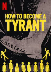 Search netflix How to Become a Tyrant